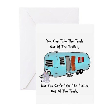 Take The Trash Out Of The Trailer Greeting Cards