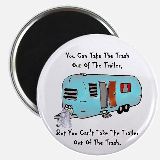 Take The Trash Out Of The Trailer Magnet