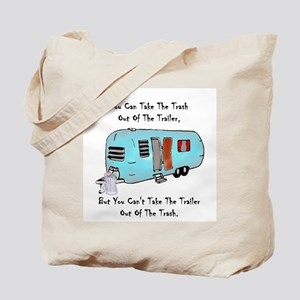 Take The Trash Out Of The Trailer Tote Bag