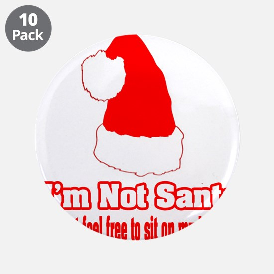 """I'm Not Santa (but feel free to sit on my lap)"" 3"