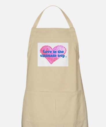 LOVE IS THE ULTIMATE TRIP Apron