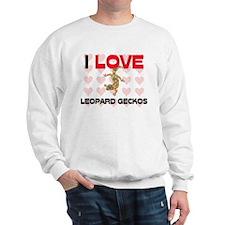 I Love Leopard Geckos Sweatshirt