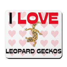 I Love Leopard Geckos Mousepad