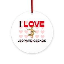 I Love Leopard Geckos Ornament (Round)