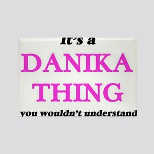 It's a Danika thing, you wouldn't Magnets