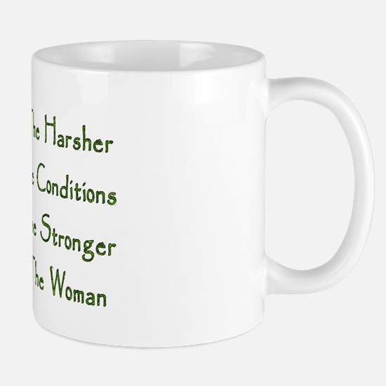 Harsh Conditions Strong Woman Mug