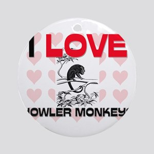 I Love Howler Monkeys Ornament (Round)
