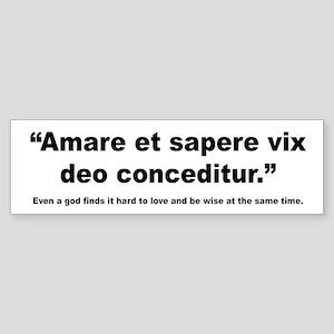 Latin Wise Love Quote Bumper Sticker