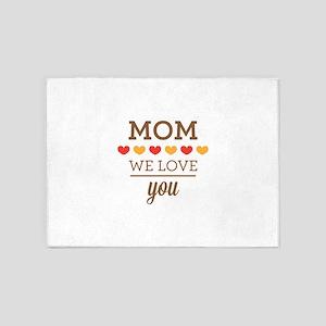 mom we love you 5'x7'Area Rug