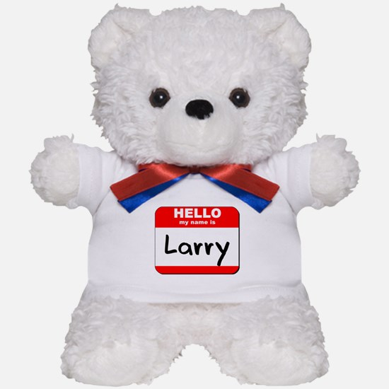 Hello my name is Larry Teddy Bear