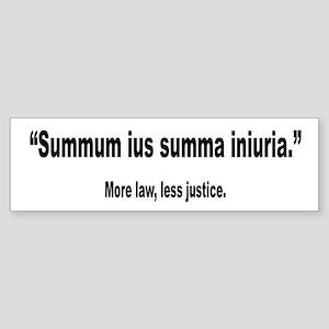 Latin More Law Less Justice Quote Bumper Sticker