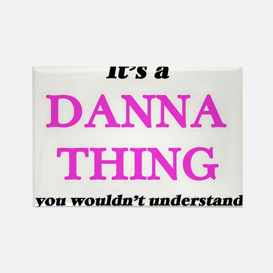 It's a Danna thing, you wouldn't u Magnets