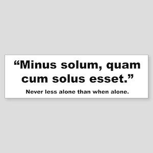 Latin Less Alone Quote Bumper Sticker