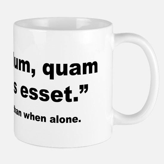 Latin Less Alone Quote Mug
