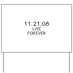Live Forever Yard Sign