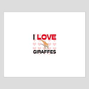 I Love Giraffes Small Poster