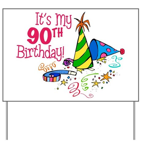Its My 90th Birthday Party Hats Yard Sign By Lushlaundry