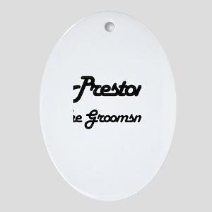 Preston - The Groomsman Oval Ornament