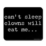 Can't Sleep, Clowns Will EatMe Mousepad