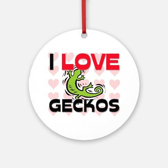 I Love Geckos Ornament (Round)