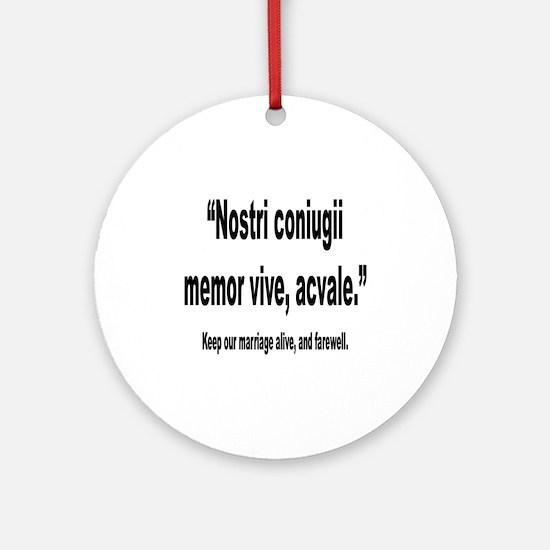Latin Marriage Alive Quote Ornament (Round)