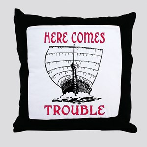 HERE COMES TROUBLE (VIKING) Throw Pillow