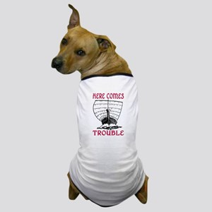 HERE COMES TROUBLE (VIKING) Dog T-Shirt