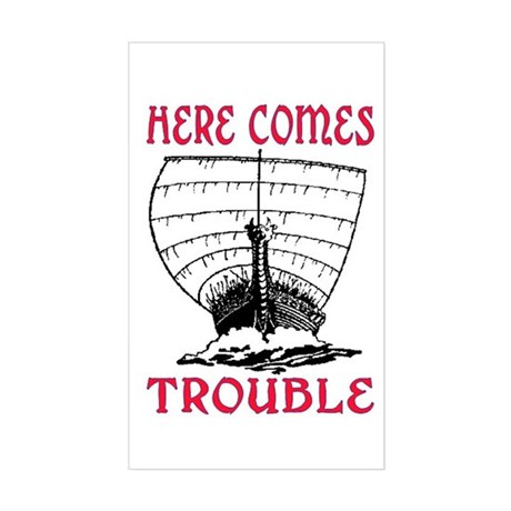 HERE COMES TROUBLE (VIKING) Sticker (Rectangle)