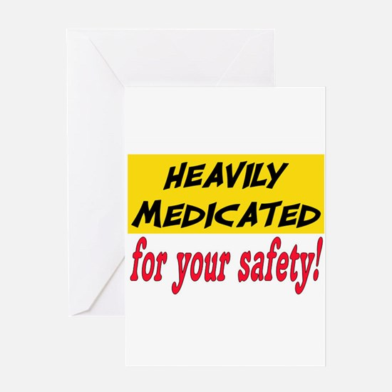 HEAVILY MEDICATED Greeting Card