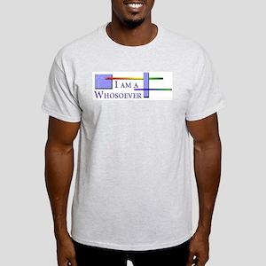 'I am a Whosoever' Light T-Shirt