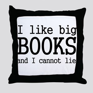 I like big books and I cannot Throw Pillow