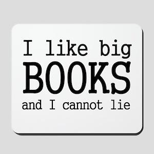 I like big books and I cannot Mousepad