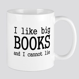 I like big books and I cannot Mug