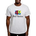 40 and Fabulous Light T-Shirt