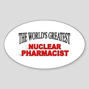 """The World's Greatest Nuclear Pharmacist"" Sticker"