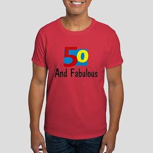 50 and Fabulous Dark T-Shirt