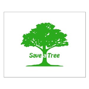 Save Trees Posters Cafepress