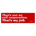 Not An Evil Corporation Bumper Sticker