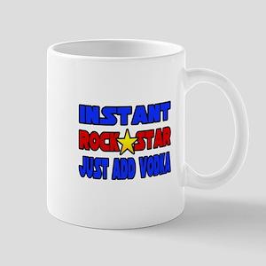 """Rock Star...Add Vodka"" Mug"
