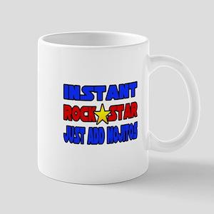 """""""Rock Star...Add Mojitos"""" Mug"""