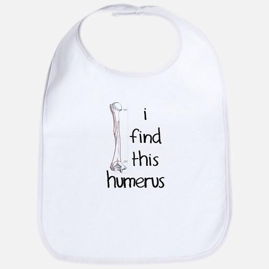 I find this humerus Bib