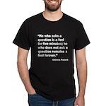 No Foolish Question Proverb (Front) Dark T-Shirt