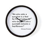 No Foolish Question Proverb Wall Clock