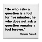 No Foolish Question Proverb Tile Coaster