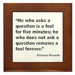 No Foolish Question Proverb Framed Tile