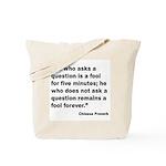 No Foolish Question Proverb Tote Bag