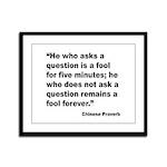 No Foolish Question Proverb Framed Panel Print