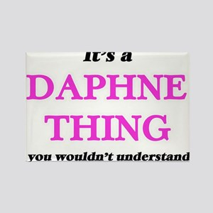 It's a Daphne thing, you wouldn't Magnets