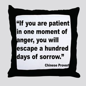 Patient Anger Sorrow Proverb Throw Pillow