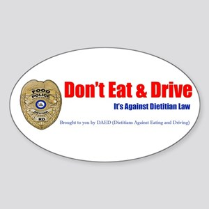 Don't Eat and Drive Oval Sticker